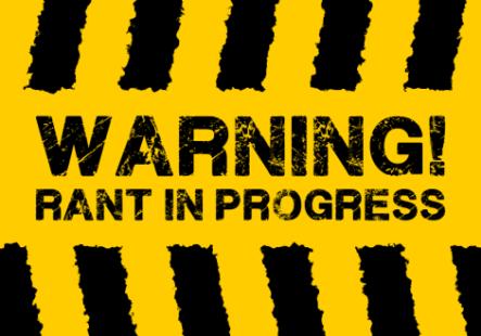rant-warning.jpg